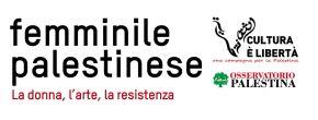 """Salerno. """"Femminile palestinese""""- primo appuntamento…""""femminismo arabo: dall'Egitto allaPalestina""""."""